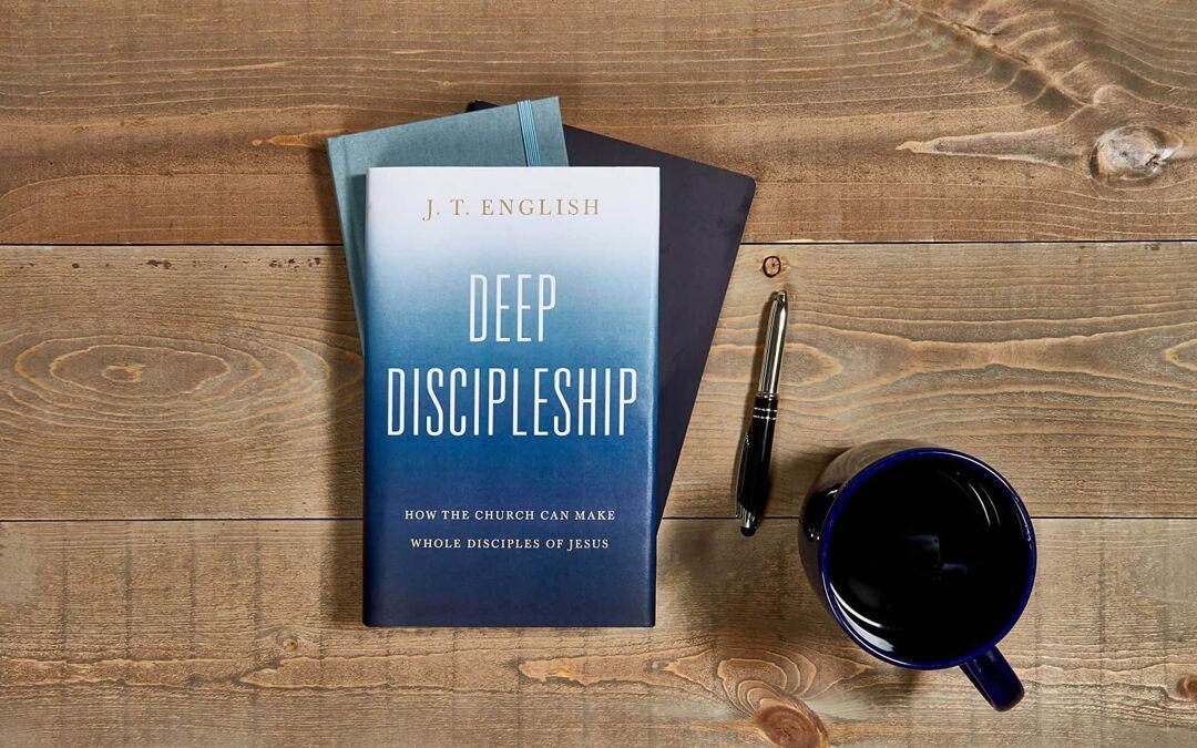 Deep Discipleship with J.T. English
