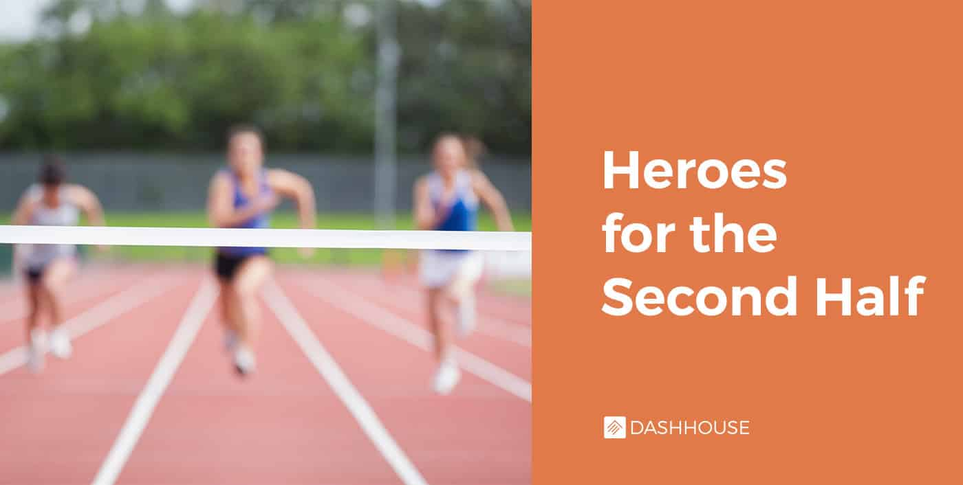 Heroes for the Second Half